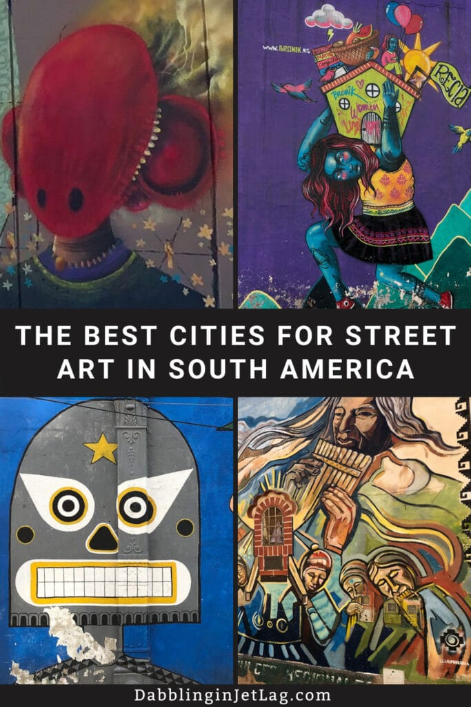 Best-Places-for-Street-Art-in-South-American-Pinterest-A