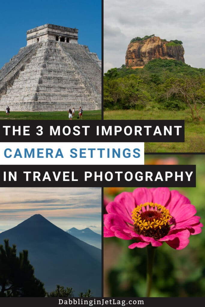 The-3-most-important-Camera-Settings-in-Travel-Photography-Pinterest-A