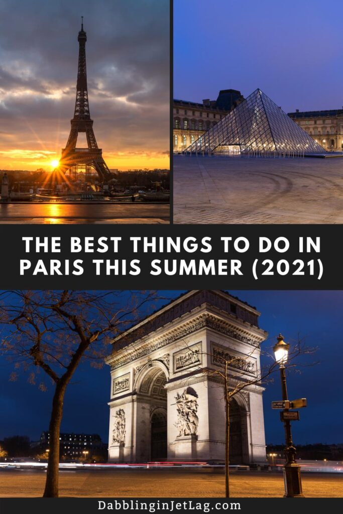 The Best Things to Do in Paris this Summer Pinterest B