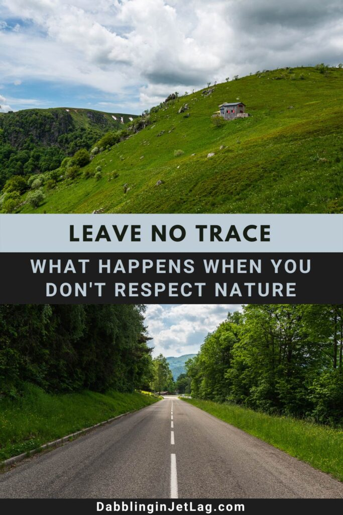 Leave No Trace-What happens when you don't respect nature Pinterest B